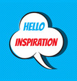 comic speech bubble with phrase hello inspiration vector image