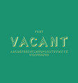 vacant font alphabet vector image vector image