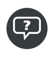 Monochrome round question icon vector image