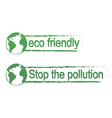 Eco friendlystop the pollution green signs with vector image vector image