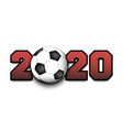 new year numbers 2020 and soccer ball vector image vector image