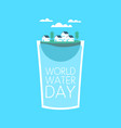 world water day drink glass concept for awareness vector image