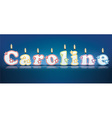 CAROLINE written with burning candles vector image vector image
