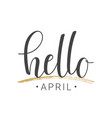 handwritten lettering of hello april vector image