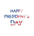 happy presidents day text banner textured us flag vector image vector image