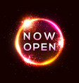 now open neon light sign on red circle background vector image