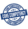 core competency blue round grunge stamp vector image vector image