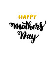 happy mothers day handwritten lettering vector image