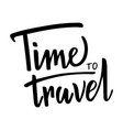 travel motivational phrase lettering composition vector image