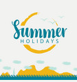 banner summer holidays with sea sun and sailing vector image
