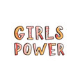 girls power inspirational phrase slogan quote or vector image