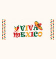 viva mexico quote banner for mexican celebration vector image vector image