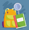 back to school backpack notebook and magnifier vector image vector image