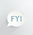 FYI vector image vector image