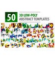 mega set of low poly backgrounds vector image vector image