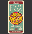 pizza with sausage retro poster vector image vector image