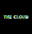 the cloud concept word art vector image