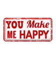 you make me happy stamp vector image