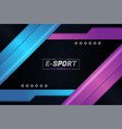 e-sports modern diagonal overlapped layer glow vector image vector image