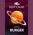 keep calm and eat burger funny cartoon motivation vector image