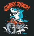 shark rider on motorcycle t-shirt design vector image vector image
