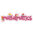 word design for school subject mathematics vector image vector image