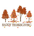 thanksgiving graphic with trees vector image vector image