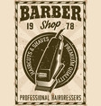 barber shop poster with electric hair clipper vector image vector image
