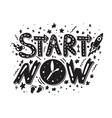 start now slogan vector image
