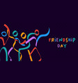 friendship day card colorful stick figure friends vector image vector image