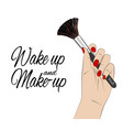 wake up and make-up quote beauty poster vector image vector image