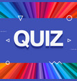 3d colorful quiz text on colourful rainbow rays vector image vector image