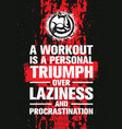 a workout is a personal triumph over laziness and vector image vector image