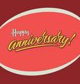 happy anniversary vintage hand lettering poster vector image vector image