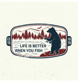 life is better when you fish slogan summer camp vector image