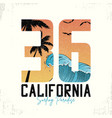 california slogan for surfing t-shirt typography vector image vector image