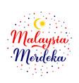 malaysia merdeka calligraphy lettering vector image vector image