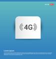 4g connection icon - blue sticker button vector image vector image