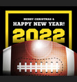 happy new year 2022 on background a ball vector image
