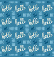 seamless handwritten lettering hello pattern vector image vector image