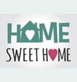 home sweet vector image