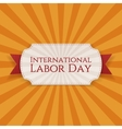 International Labor Day paper white Label vector image vector image