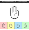 simple outline transparent stop hand icon on vector image
