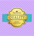 best choice premium quality golden label checkered vector image vector image
