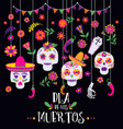 day of the dead dia de los muertos banner with vector image