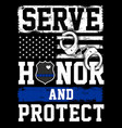 serve honor and protect vector image vector image