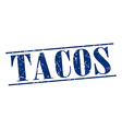 tacos blue grunge vintage stamp isolated on white vector image vector image