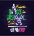 back to school sale neon design or emblem vector image