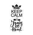 keep calm and train at home covid-19 coronavirus vector image vector image