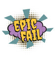 epic fail comic word vector image vector image